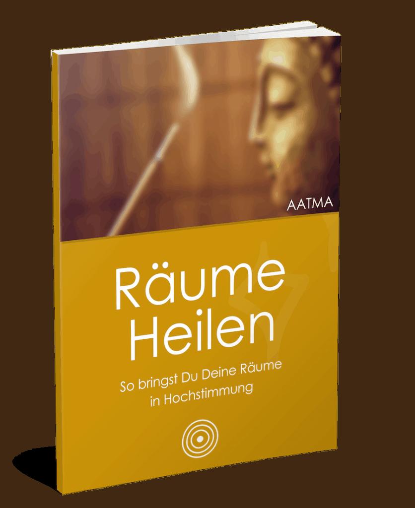 Cover des eBooks Raeume heilen. Untertitel So bringst Du Deine Raeume in Hochstimmung
